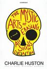 The Mystic Arts of Erasing All Signs of Death [With Earbuds] Cover Image