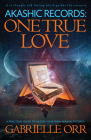 Akashic Records: One True Love: A Practical Guide to Access Your Own Akashic Records Cover Image