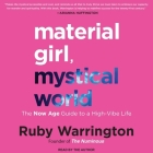 Material Girl, Mystical World: The Now Age Guide to a High-Vibe Life Cover Image