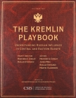 The Kremlin Playbook: Understanding Russian Influence in Central and Eastern Europe (CSIS Reports) Cover Image