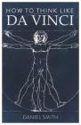 How to Think Like da Vinci (How to Think Like ...) Cover Image