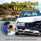 From Accident to Hospital (Little World Communities and Commerce) Cover Image