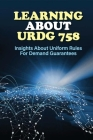 Learning About URDG 758: Insights About Uniform Rules For Demand Guarantees: Urdg 758 Cover Image