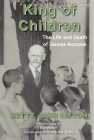 King of Children: The Life and Death of Janusz Korczak Cover Image