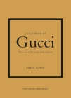 Little Book of Gucci: The Story of the Iconic Fashion House Cover Image