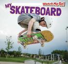 My Skateboard (Watch Me Go!) Cover Image