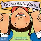 Feet Are Not for Kicking (Best Behavior® Board Book Series) Cover Image