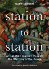 Station to Station: An Ignatian Journey through the Stations of the Cross Cover Image