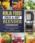 Ninja Foodi Cold & Hot Blender Cookbook: Tasty and Unique Recipes for Your Ninja Foodi Cold & Hot Blender Cover Image