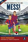 Sean Wants To Be Messi: A children's book about soccer and inspiration Cover Image