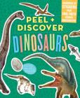 Peel + Discover: Dinosaurs Cover Image