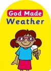 God Made Weather (God Made (Christian Focus)) Cover Image