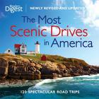 The Most Scenic Drives in America, Newly Revised and Updated: 120 Spectacular Road Trips Cover Image