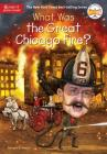 What Was the Great Chicago Fire? (What Was?) Cover Image