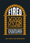 Fired: Over 100 simple recipes & top skills to master the wood fired feast Cover Image