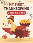 my first thanksgiving coloring book: 51 Thanksgiving Coloring Pages For Children, Turkeys, Delicious Foods And More! Cover Image