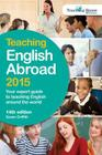 Teaching English Abroad 2015: Your Expert Guide to Teaching English Around the World Cover Image