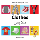 My First Bilingual Book–Clothes (English–Arabic) Cover Image