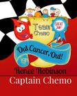 Captain Chemo: Out Cancer, Out! Cover Image