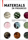 Materials in Progress: Innovations for Designers and Architects Cover Image