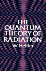 The Quantum Theory of Radiation: Third Edition (Dover Books on Physics) Cover Image