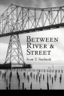 Between River and Street Cover Image