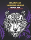 100 American Dangerous Animals - Coloring Book - Relaxing and Inspiration Cover Image