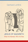 Jesus of Nazareth: What He Wanted, Who He Was Cover Image