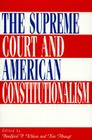 The Supreme Court and American Constitutionalism Cover Image