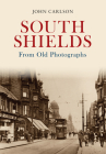 South Shields from Old Photographs Cover Image