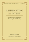 Illuminating the Intent: An Exposition of Candrakirti's Entering the Middle Way (Library of Tibetan Classics) Cover Image