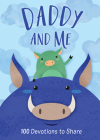 Daddy and Me: 100 Devotions to Share Cover Image