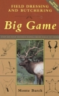 Field Dressing and Butchering Deer: Step-By-Step Instructions, from Field to Table Cover Image