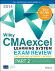 Wiley Cmaexcel Learning System Exam Review and Online Intensive Review 2014 + Test Bank: Part 2, Financial Decision Making Cover Image