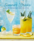 Summer Drinks: Over 100 refreshing recipes to enjoy in the sunshine Cover Image
