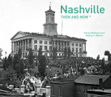 Nashville Then and Now® Cover Image