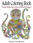 Adult Coloring Book: Stress Relieving Ocean Animal Designs Cover Image
