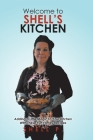 Welcome to Shell's Kitchen: Adding a Little Magic To Your Kitchen With These Fun Family Recipes Cover Image
