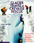 Glacier Travel & Crevasse Rescue (Mountaineers Outdoor Expert) Cover Image