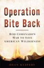 Operation Bite Back: Rod Coronado's War to Save American Wilderness Cover Image