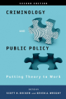 Criminology and Public Policy: Putting Theory to Work: Putting Theory to Work Cover Image