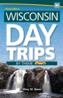 Wisconsin Day Trips by Theme Cover Image