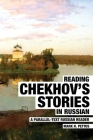 Reading Chekhov's Stories in Russian: A Parallel-Text Russian Reader Cover Image