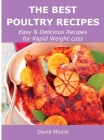 The Best Poultry Recipes: Easy and Delicious Recipes for Rapid Weight Loss Cover Image