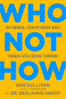 Who Not How: The Formula to Achieve Bigger Goals Through Accelerating Teamwork Cover Image