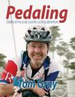 Pedaling: Diaries of my cross country cycling adventure Cover Image