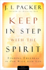 Keep in Step with the Spirit: Finding Fullness in Our Walk with God Cover Image