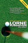 This Round's On Me: Lorne Rubenstein On Golf Cover Image