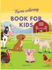 Farm coloring book for kids: Farm animals coloring book with simple and fun designs: Bunnies, Chickens, Cows, Goats, Horses, Lamb, Piglets, Farmers Cover Image
