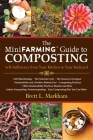 The Mini Farming Guide to Composting: Self-Sufficiency from Your Kitchen to Your Backyard Cover Image
